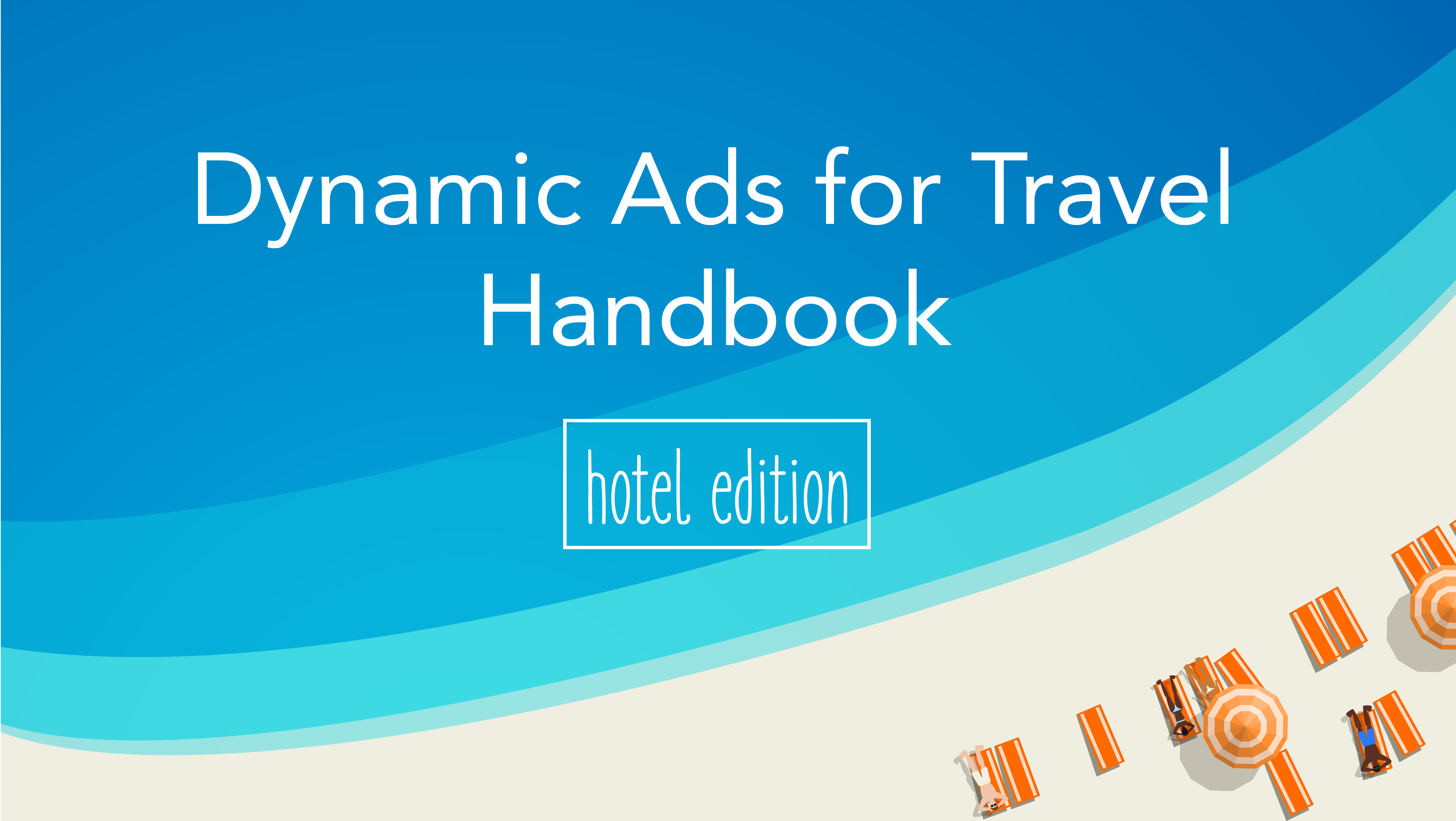 Dynamic Ads for Travel Handbook